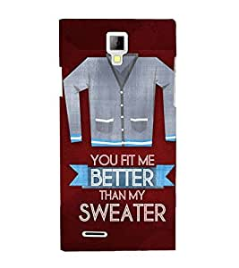You Fit Me Better Than My Shirt 3D Hard Polycarbonate Designer Back Case Cover for Micromax Canvas Xpress A99 :: Micromax A99 Canvas Xpress