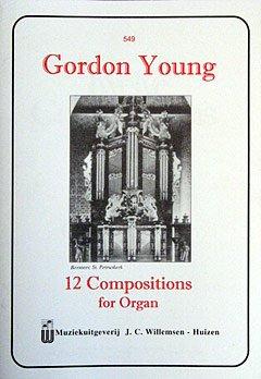 12 KOMPOSITIONEN - arrangiert für Orgel [Noten / Sheetmusic] Komponist: YOUNG GORDON