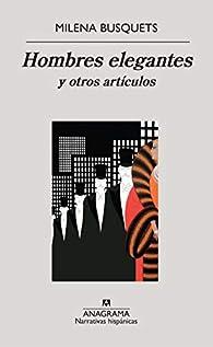 Hombres Elegantes Y Otros Artículos par Milena Busquets
