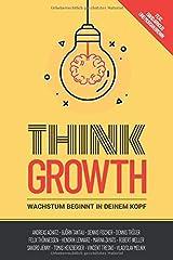 Think Growth: Wachstum beginnt in deinem Kopf Taschenbuch