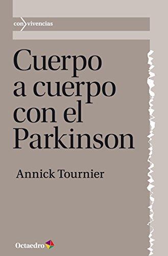 Cuerpo a cuerpo con el Parkinson (Con vivencias nº 20) por Annick Tournier