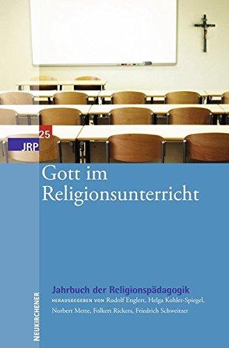 Gott im Religionsunterricht: Jahrbuch der Religionspädagogik (JRP) Band 25