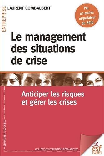 Le management des situations de crise : Anticiper les risques et gérer les crises