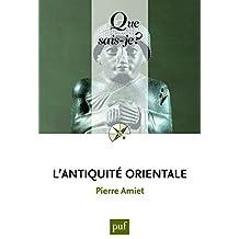 L'Antiquité orientale by Pierre Amiet (2009-11-06)