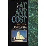 At Any Cost: Love, Life & Death at Sea : An Autobiography by Peter Tangvald (1991-12-02)