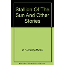 Stallion Of The Sun And Other Stories