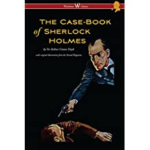 The Case-Book of Sherlock Holmes (Wisehouse Classics Edition - With Original Illustrations)