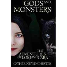 Gods and Monsters: The Adventures of Loki and Cara by Catherine Winchester (2015-07-17)