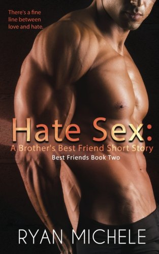 Hate Sex: A Brother's Best Friend Short Story: Volume 2