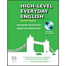 [(High-level Everyday English with Free CD: A Self-study Method of Learning English Vocabulary for High-level Students)] [ By (author) Steven Collins, Edited by Gavin Best, Illustrated by Alex Stead ] [February, 2013]