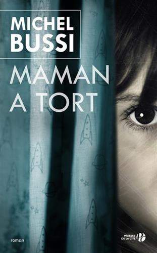Maman a tort / Michel Bussi   Bussi, Michel. Auteur