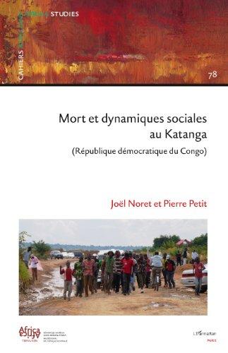 Mort et dynamiques sociales au Katanga (République Démocratique du Congo)