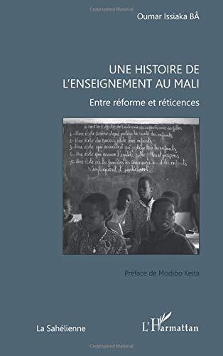 Une histoire de l'enseignement au Mali : Entre réforme et réticences