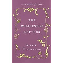 By Mark Z Danielewski ( Author ) [ Whalestoe Letters: From House of Leaves By Oct-2000 Paperback