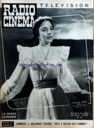 RADIO CINEMA TELEVISION [No 18] du 21/05/1950 - JENNIFER JONES DANS LE PORTRAIT DE JENNIE - COMMENT DELANNOY TOURNE DIEU A BESOIN DES HOMMES par Collectif