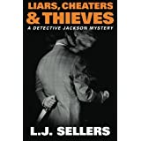 Liars, Cheaters, & Thieves (A Detective Jackson Mystery) by L.J. Sellers (2013-01-15)