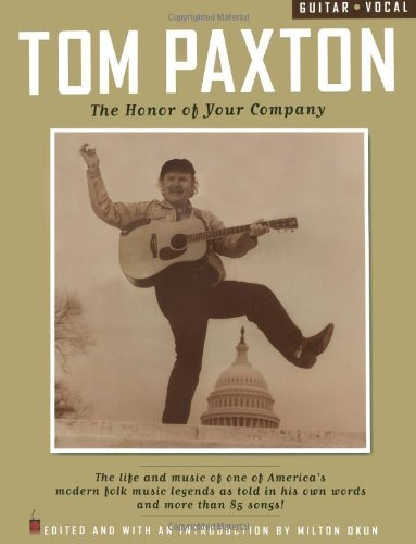 Tom Paxton: The Honor of Your Company