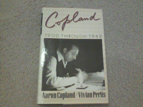 Copland 1900 Through 1942 por Aaron Copland