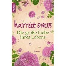 Die große Liebe ihres Lebens: Roman