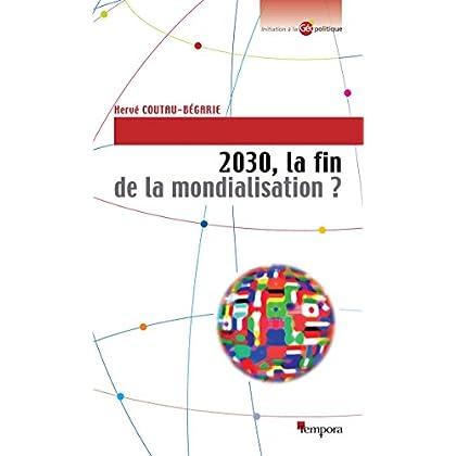 2030, la fin de la mondialisation ?