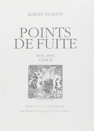 Points de fuite (livre non massicoté), 1933-1994, tome II