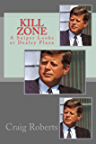 Kill Zone: A Sniper Looks at Dealey Plaza (English Edition)