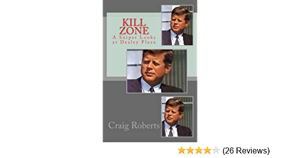 Kill zone a sniper looks at dealey plaza ebook craig roberts kill zone a sniper looks at dealey plaza ebook craig roberts amazon kindle store fandeluxe Gallery