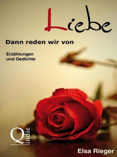 Buchseite und Rezensionen zu 'Dann reden wir von Liebe' von Elsa Rieger