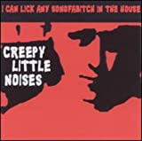 Creepy Little Noises von I Can Lick Any Sonofabitch in the House