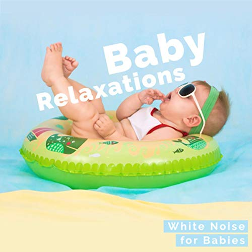 Baby Relaxations