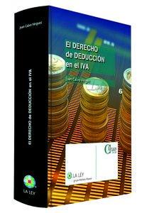 Derecho De Deducción En El Iva (Claves La Ley) por Juan Calvo Vergez
