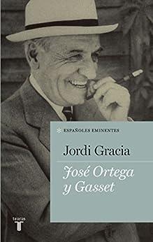 José Ortega y Gasset par [Gracia, Jordi]