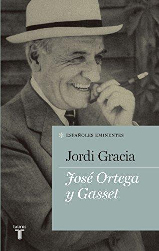 José Ortega y Gasset por Jordi Gracia