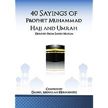 40 Sayings of Prophet Muhammad: Hajj and Umrah (40 Hadith on the Five Pillars of Islam) (English Edition)