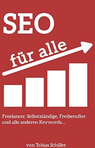 Einfach SEO!: SEO Buch für Freelancer, Selbständige, Gewerbetreibende