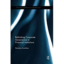 Rethinking Corporate Governance in Financial Institutions (Routledge Research in Corporate Law)