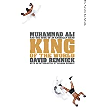 King of the World: Muhammad Ali and the Rise of an American Hero (Picador Classic Book 34) (English Edition)