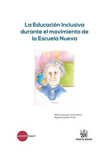 La Educación Inclusiva durante el movimiento de la Escuela Nueva (Apuntes Tirant) por María Consuelo Cerdá Marín