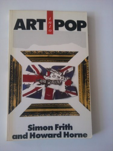 Art into Pop by Frith, Simon, Horne, How...