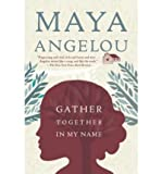 Telecharger Livres Gather Together in My Name Author Dr Maya Angelou Apr 2009 (PDF,EPUB,MOBI) gratuits en Francaise