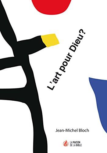 L'art pour Dieu? par Jean-Michel  Bloch