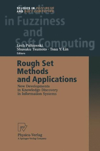 Rough Set Methods and Applications: New Developments In Knowledge Discovery In Information Systems (Studies In Fuzziness And Soft Computing)