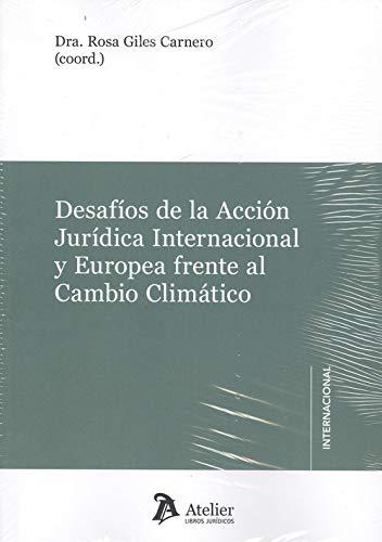 Desafios de la acción jurídica internacional y Europea frente al cambio climático.