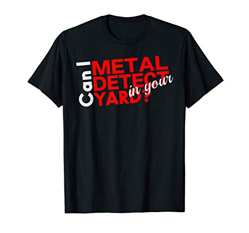 Dirt Sifter (Funny Metal Detecting Treasure Hunters Dirt Fishing Gift T-Shirt)
