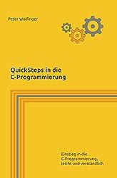 QuickSteps in die C-Programmierung: Einstieg in die C-Programmierung, leicht und verständlich (German Edition)