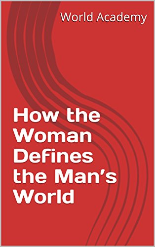 How the Woman Defines the Man's World (English Edition)