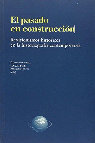 El Pasado En Construccion (Historia Global)
