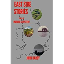 East Side Stories: Tales of Murder and Mystery by John Hardy (2016-03-04)