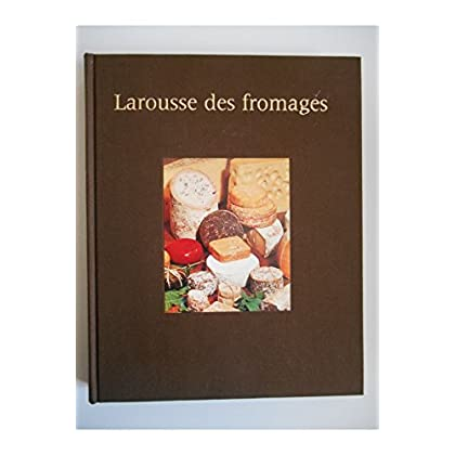 Larousse des fromages/Courtine, J. Robert/Réf32291