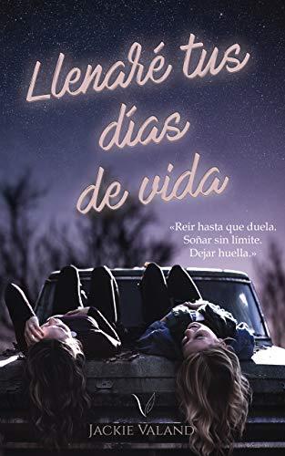 Llenaré tus días de vida (Spanish Edition)
